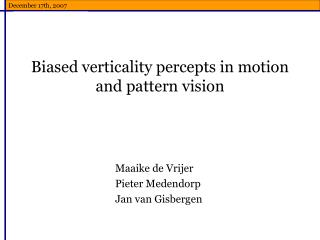 Biased v erticality percepts in motion and pattern vision