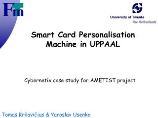 Smart Card Personalisation Machine in UPPAAL