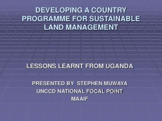 DEVELOPING A COUNTRY PROGRAMME FOR SUSTAINABLE LAND MANAGEMENT