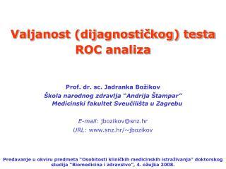 Valjanost (dijagnostičkog) testa ROC analiza