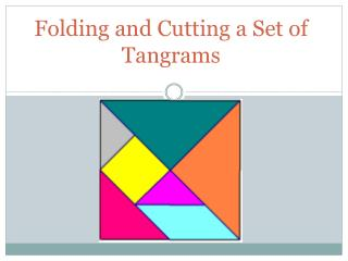 Folding and Cutting a Set of Tangrams