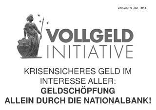 KRISENSICHERES GELD IM  INTERESSE ALLER:  GELDSCH�PFUNG ALLEIN DURCH DIE NATIONALBANK!