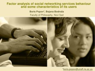 Factor analysis of social networking services behaviour and some characteristics of its users