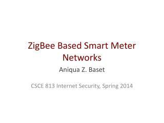 ZigBee Based Smart Meter Networks