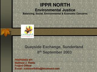 IPPR NORTH Environmental Justice Balancing, Social, Environmental & Economic Concerns