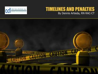 TIMELINES AND PENALTIES