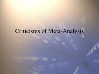 Criticisms of Meta-Analysis