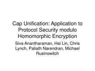 Cap Unification: Application to Protocol Security modulo Homomorphic Encryption
