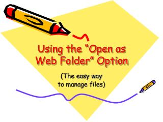 Using the  Open as Web Folder  Option