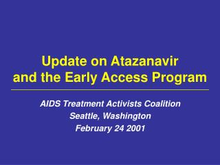 Update on Atazanavir  and the Early Access Program
