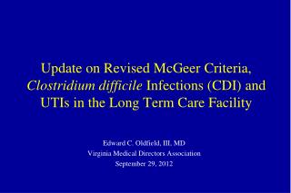 Edward C. Oldfield, III, MD Virginia Medical Directors Association September 29, 2012