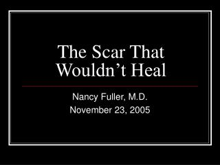 The Scar That Wouldn�t Heal