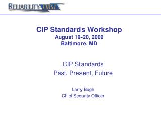 CIP Standards Workshop August 19-20, 2009 Baltimore, MD