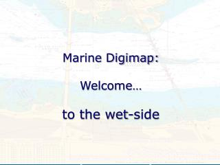 Marine Digimap: Welcome… to the wet-side