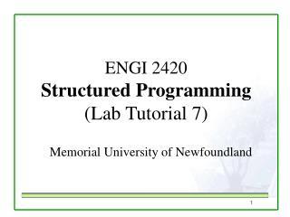 ENGI 2420 Structured Programming  (Lab Tutorial 7)