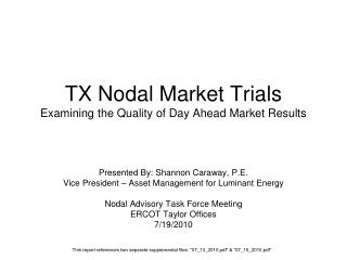 TX Nodal Market Trials Examining the Quality of Day Ahead Market Results