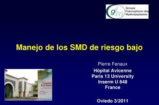 Manejo de los SMD de riesgo bajo