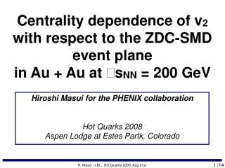 H. Masui / LBL,  Hot Quarks 2008, Aug 21st