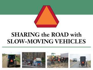 Slow-Moving Vehicles