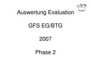 Auswertung Evaluation GFS EG/BTG 2007 Phase 2