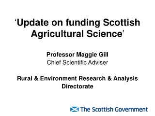 ' Update on funding Scottish Agricultural Science '