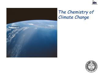 The Chemistry of Climate Change