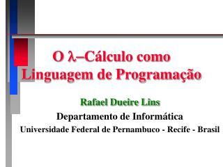 O   Cálculo como   Linguagem de Programação