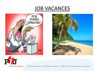 JOB VACANCES
