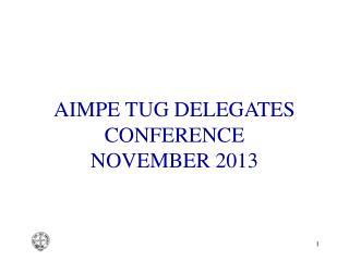 AIMPE TUG DELEGATES CONFERENCE NOVEMBER 2013