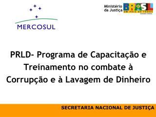 PRLD- Programa de Capacitação e Treinamento no combate à Corrupção e à Lavagem de Dinheiro