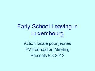 Early School Leaving in Luxembourg