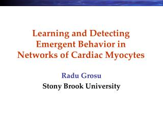 Learning and Detecting  Emergent Behavior in  Networks of Cardiac Myocytes