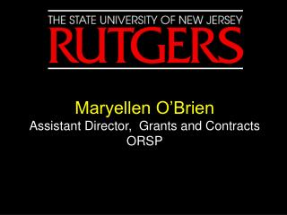 Maryellen O'Brien Assistant Director,  Grants and Contracts  ORSP