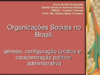 Organizações Sociais no Brasil:
