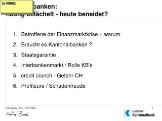 Kantonalbanken:  häufig belächelt - heute beneidet?