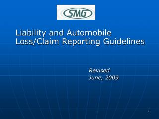 Liability and Automobile Loss/Claim Reporting Guidelines Revised 						June, 2009