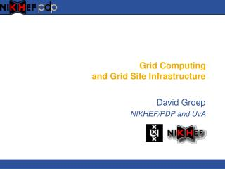 Grid Computing  and Grid Site Infrastructure