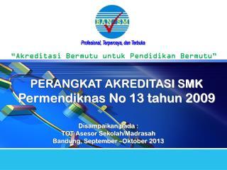 PERANGKAT  AKREDITASI  SMK Permendiknas No 13 tahun 2009