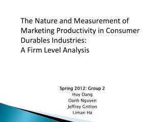 Spring 2012: Group 2 Huy  Dang Oanh  Nguyen Jeffrey  Gritton Liman  Ha