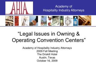 """Legal Issues in Owning & Operating Convention Centers"""