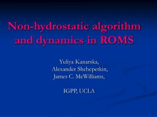 Non-hydrostatic algorithm and dynamics in ROMS