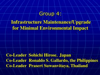 Group 4:   Infrastructure Maintenance/Upgrade  for Minimal Environmental Impact