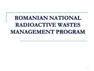 ROMANIAN  NATIONAL RADIOACTIVE WASTES MANAGEMENT PROGRAM