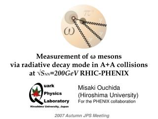 Misaki Ouchida (Hiroshima University) For the PHENIX collaboration