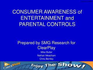 CONSUMER AWARENESS of ENTERTAINMENT and PARENTAL CONTROLS