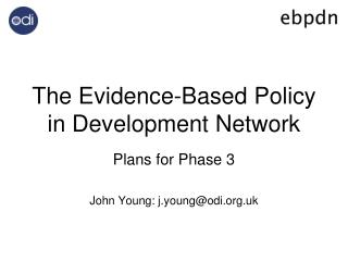 The Evidence-Based Policy in Development Network