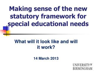 Making sense of the new statutory framework for special educational needs