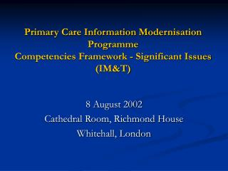 8 August 2002 Cathedral Room, Richmond House  Whitehall, London