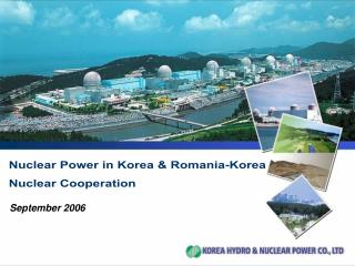 Nuclear Power in Korea & Romania-Korea  Nuclear Cooperation