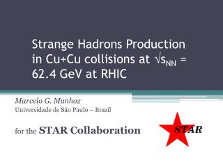 Strange Hadrons Production in Cu+Cu collisions at   s NN  = 62.4 GeV at RHIC